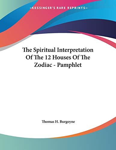 9781428676039: The Spiritual Interpretation Of The 12 Houses Of The Zodiac - Pamphlet