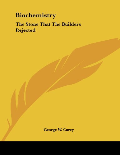 9781428676510: Biochemistry: The Stone That The Builders Rejected