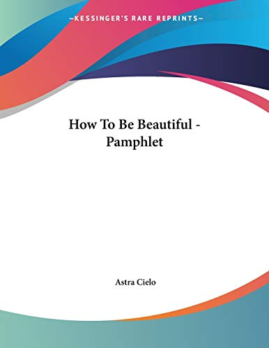 9781428677982: How To Be Beautiful - Pamphlet