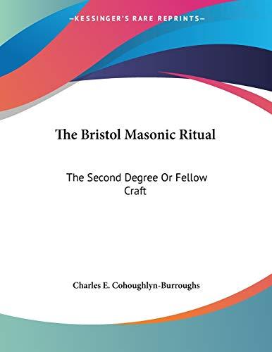 9781428679610: The Bristol Masonic Ritual: The Second Degree