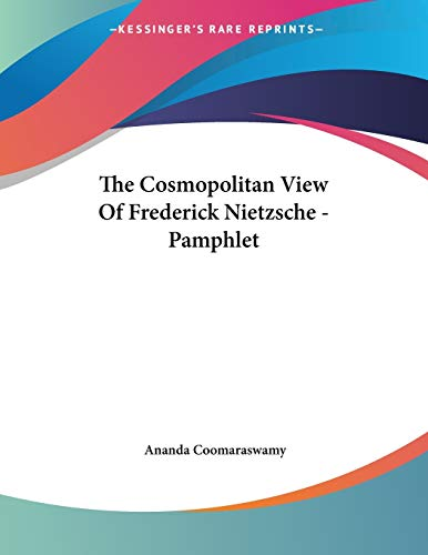 9781428680289: The Cosmopolitan View Of Frederick Nietzsche - Pamphlet