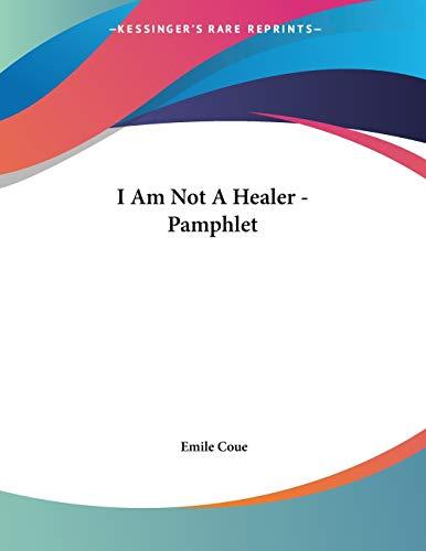 9781428680845: I Am Not A Healer - Pamphlet