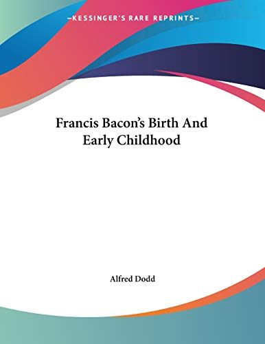 9781428684980: Francis Bacon's Birth And Early Childhood
