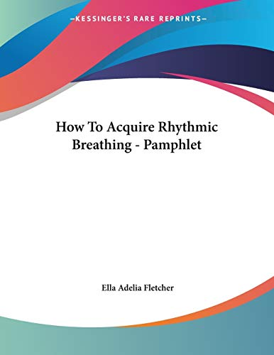 9781428687141: How To Acquire Rhythmic Breathing - Pamphlet