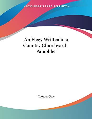 9781428688827: An Elegy Written in a Country Churchyard - Pamphlet