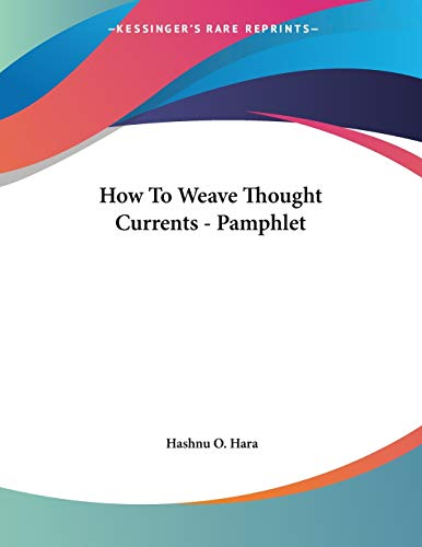9781428689640: How To Weave Thought Currents - Pamphlet