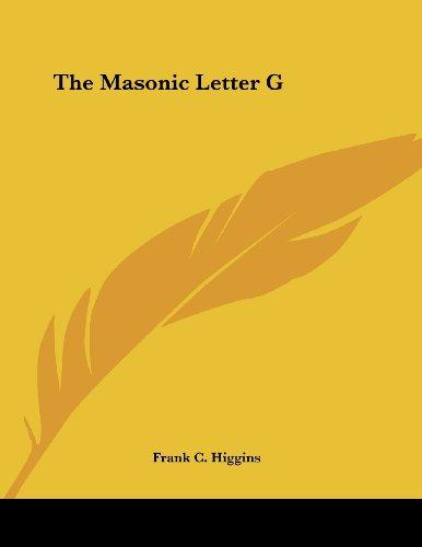9781428691643: The Masonic Letter G