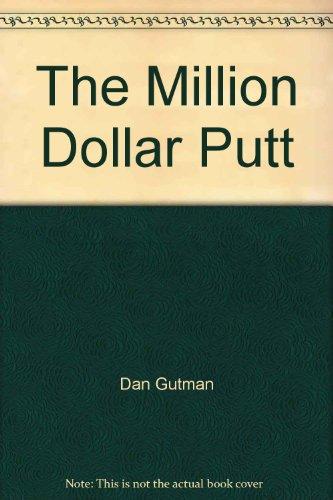 9781428728868: The Million Dollar Putt
