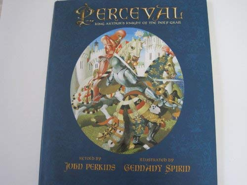 9781428736962: Perceval: King Arthur's Knight of the Holy Grail