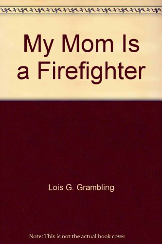 9781428764163: My Mom Is a Firefighter