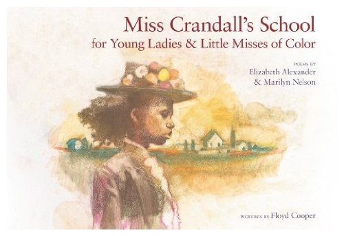 9781428764767: Miss Crandall's School for Young Ladies and Little Misses of Color: Poems