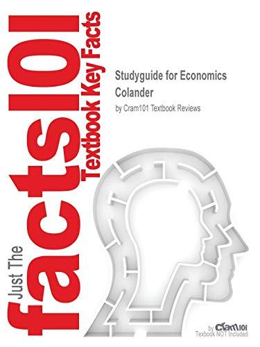 Studyguide for Economics by Colander, ISBN 9780072549027 (Cram101 Textbook Outlines): Colander; ...