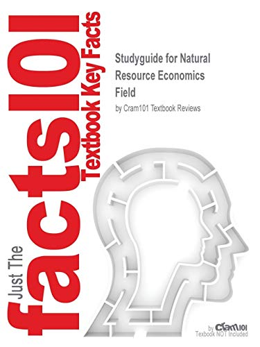 9781428809659: Studyguide for Natural Resource Economics by Field, ISBN 9780072316773 (Cram101 Textbook Outlines)