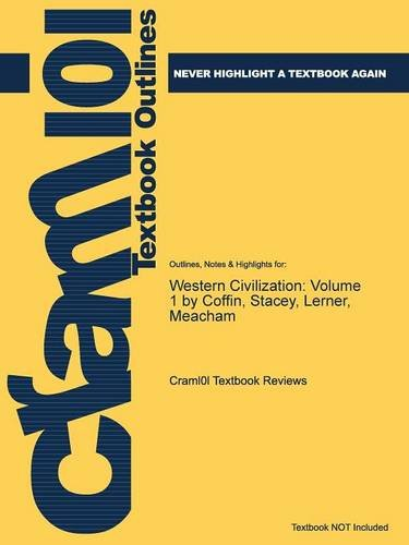Outlines Highlights for Western Civilization: Volume 1 by Coffin, Stacey, Lerner, Meacham: 1st ...