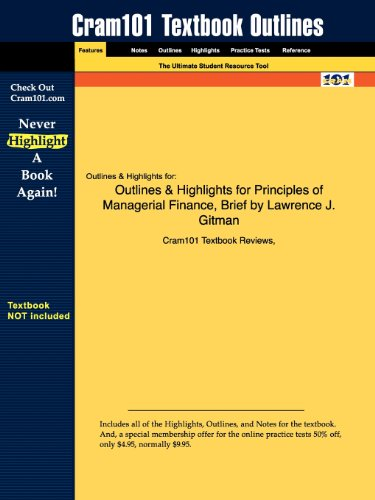 Outlines Highlights for Principles of Managerial Finance by Lawrence J. Gitman
