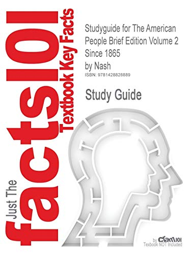 9781428828889: Studyguide for The American People Brief Edition Volume 2 Since 1865 by Nash, ISBN 9780321316424