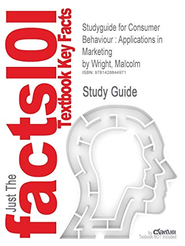Studyguide for Consumer Behaviour: Applications in Marketing: Cram101 Textbook Reviews