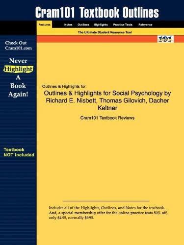 Outlines Highlights for Social Psychology by Richard E. Nisbett, Thomas Gilovich, Dacher Keltner