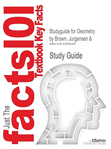 Studyguide for Geometry by Jurgensen & Brown, ISBN 9780395977279: Cram101 Textbook Reviews