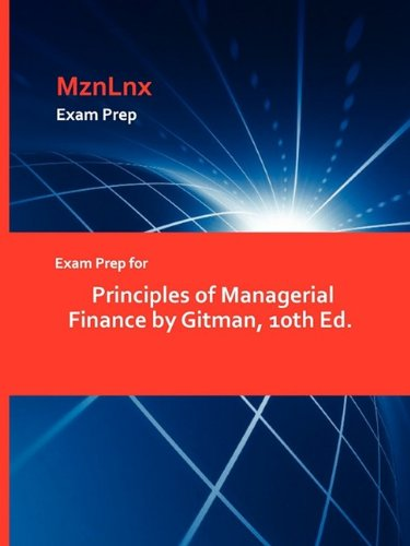 9781428869233: Exam Prep for Principles of Managerial Finance by Gitman, 10th Ed.