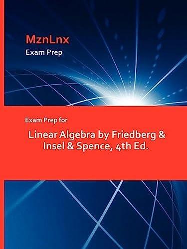 9781428869271: Exam Prep for Linear Algebra by Friedberg & Insel & Spence, 4th Ed.