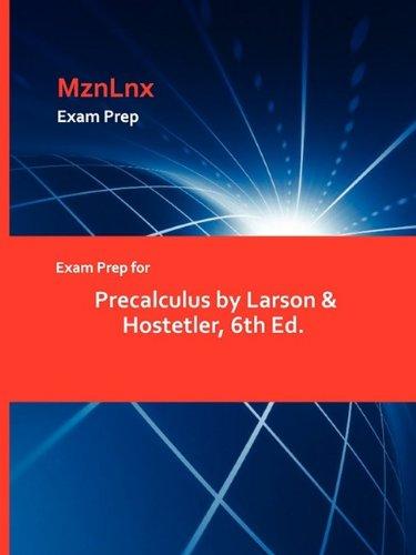 Exam Prep for Precalculus by Larson Hostetler, 6th Ed.