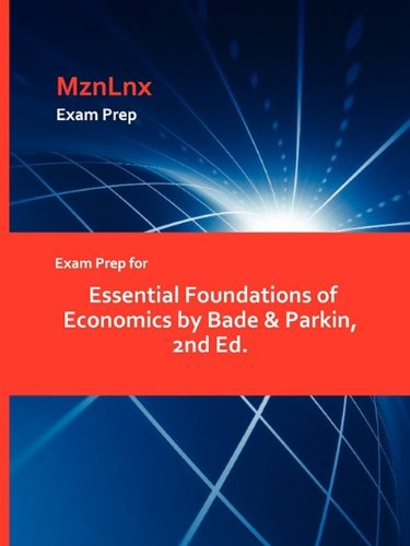 9781428870000: Exam Prep for Essential Foundations of Economics by Bade & Parkin, 2nd Ed.