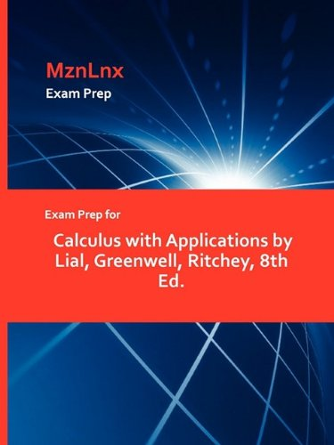 9781428870123: Exam Prep for Calculus with Applications by Lial, Greenwell, Ritchey, 8th Ed.