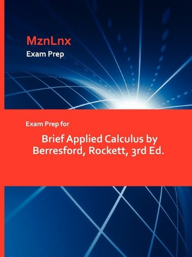 Exam Prep for Brief Applied Calculus by Berresford, Rockett, 3rd Ed.