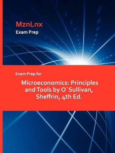 Exam Prep for Microeconomics: Principles and Tools by Osullivan, Sheffrin, 4th Ed.: Sheffrin ...