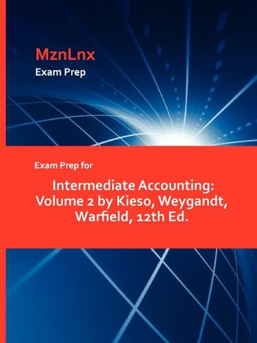 9781428871076: Exam Prep for Intermediate Accounting: Volume 2 by Kieso, Weygandt, Warfield, 12th Ed.