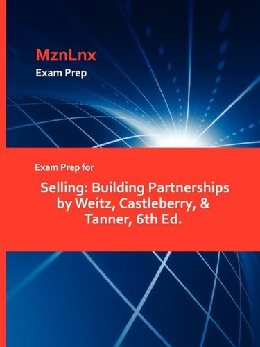 9781428871410: Exam Prep for Selling: Building Partnerships by Weitz, Castleberry, & Tanner, 6th Ed.