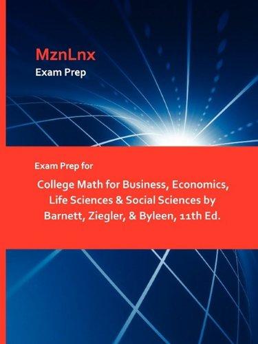 Exam Prep for College Math for Business, Economics, Life Sciences Social Sciences by Barnett, ...