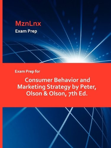 Exam Prep for Consumer Behavior and Marketing Strategy by Peter, Olson Olson, 7th Ed.