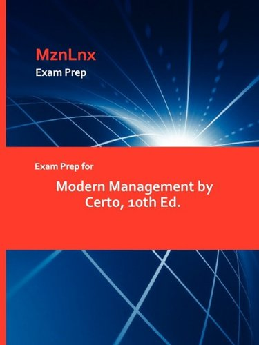 Exam Prep for Modern Management by Certo, 10th Ed.