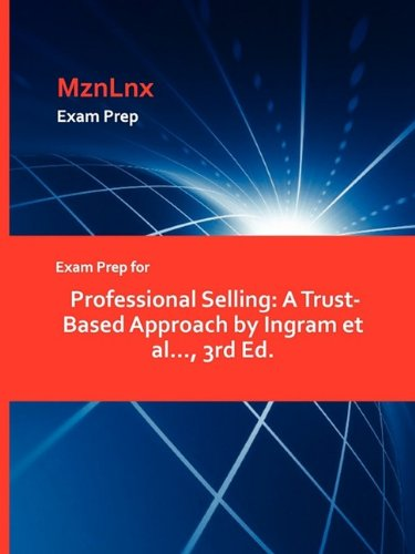 9781428873254: Exam Prep for Professional Selling: A Trust-Based Approach by Ingram et al..., 3rd Ed.