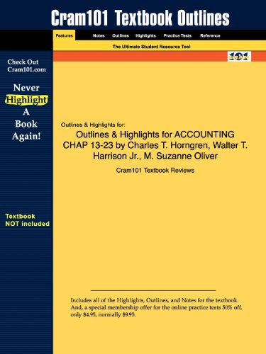 Outlines Highlights for ACCOUNTING CHAP 13-23 by Charles T. Horngren, Walter T. Harrison Jr., M. ...