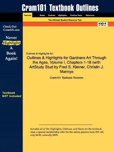 9781428891364: Outlines & Highlights for Gardners Art Through the Ages, Volume I, Chapters 1-18 by Fred S. Kleiner, Christin J. Mamiya