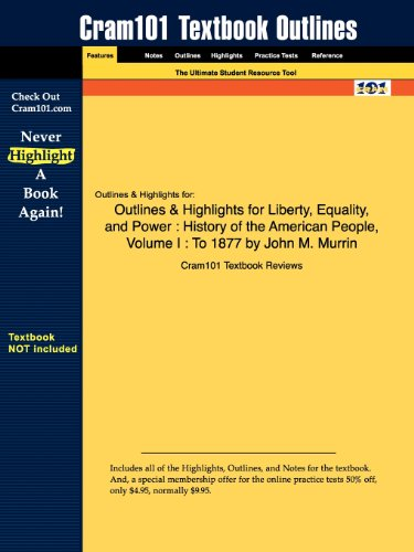 9781428894877: Outlines & Highlights for Liberty, Equality, and Power: History of the American People, Volume I : To 1877 by John M. Murrin