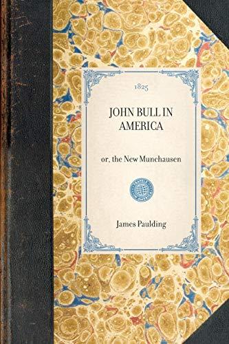 John Bull in America: or, the New Munchausen (Travel in America): Paulding, James