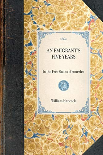 9781429003551: Emigrant's Five Years: In the Free States of America (Travel in America)