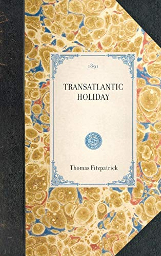 9781429004985: Transatlantic Holiday: or, Notes of a Visit to the Eastern States of America (Travel in America)