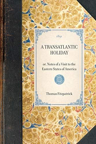 9781429004992: Transatlantic Holiday: or, Notes of a Visit to the Eastern States of America (Travel in America)