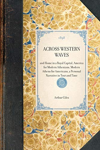 Across Western Waves: and Home in a: Giles, Arthur