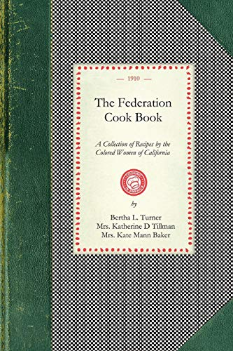 9781429010177: Federation Cook Book: A Collection of Tested Recipes, Contributed by the Colored Women of the State of California (Cooking in America)