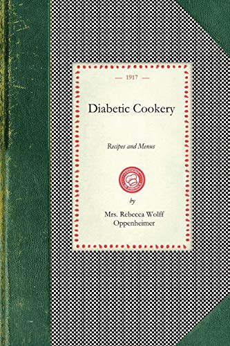 Diabetic Cookery: Recipes and Menus (Cooking in America): Oppenheimer, Rebecca