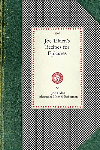 Joe Tilden's Recipes for Epicures (Paperback or: Tilden, Joe