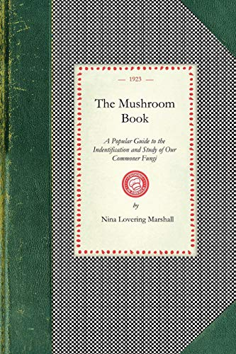 9781429010894: Mushroom Book: A Popular Guide to the Indentification and Study of Our Commoner Fungi, with Special Emphasis on the Edible Varieties (Cooking in America)