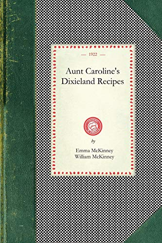 9781429010948: Aunt Caroline's Dixieland Recipes (Cooking in America)
