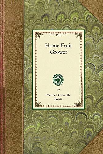 9781429014168: Home Fruit Grower (Gardening in America)